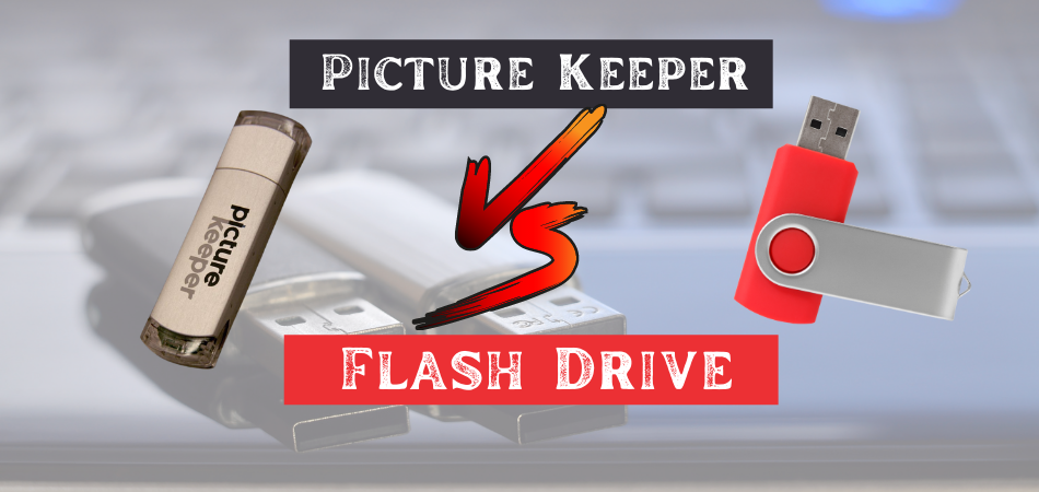 Picture Keeper Vs Flash Drive
